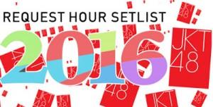 JKT48 REQUEST HOUR SETLIST BEST 30 | 2016