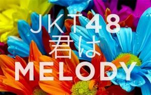JKT48 - Kimi wa MELODY (Kamu Adalah Melodi)