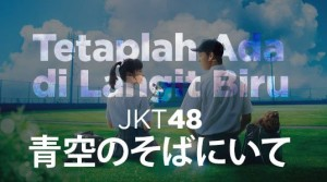 lagu JKT48: Tetaplah Ada di Langit Biru